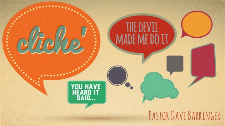 From the Sermon Cutting Room Floor: The Devil Made Me Do part 2