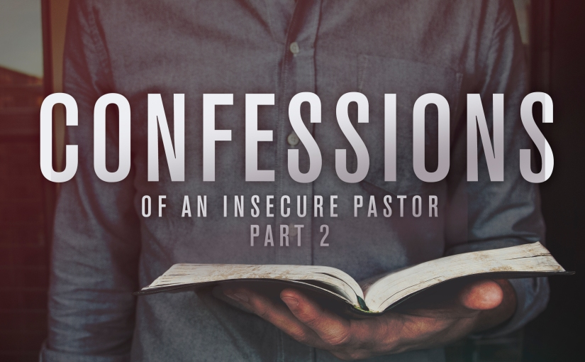 Confessions of an Insecure Pastor Part 2: 10 Things that definitely are NOT a waste of time for pastors