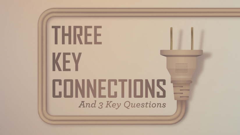 Pastor to Pastor: 3 Key Connections and 3 KeyQuestions
