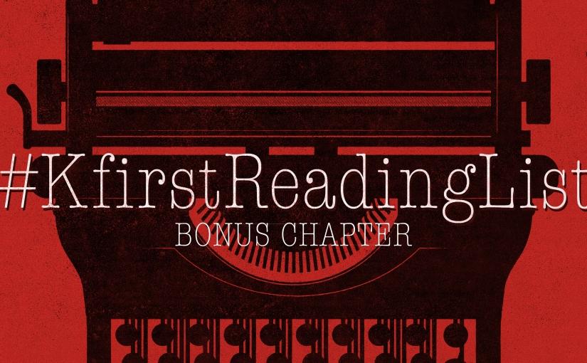 Bonus Chapter: Monday #KfirstReadingList