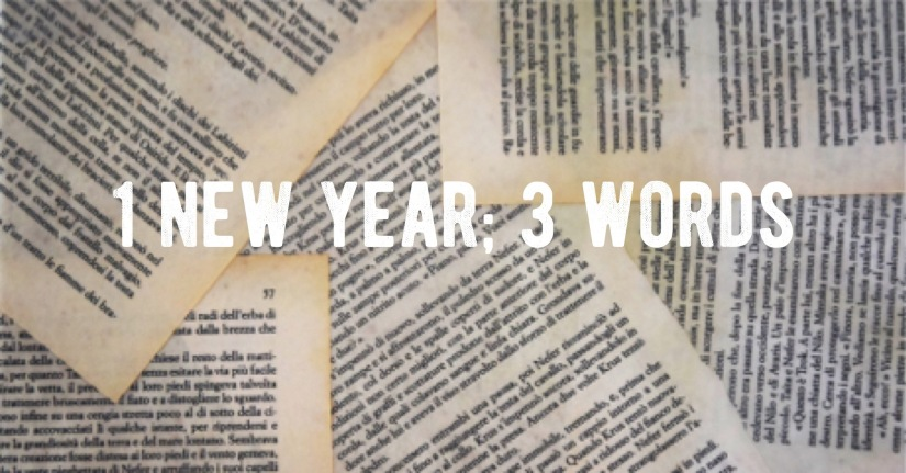 1 New Year; 3 Words – What will you be knownfor