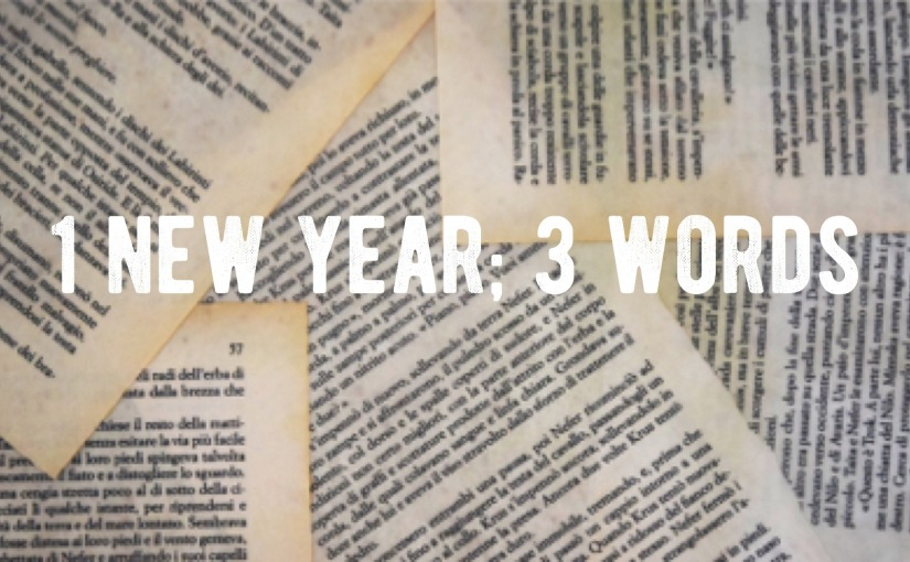 1 New Year; 3 Words – What will you be known for