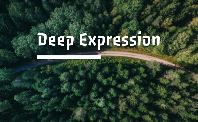 Deep Expression: Living complete