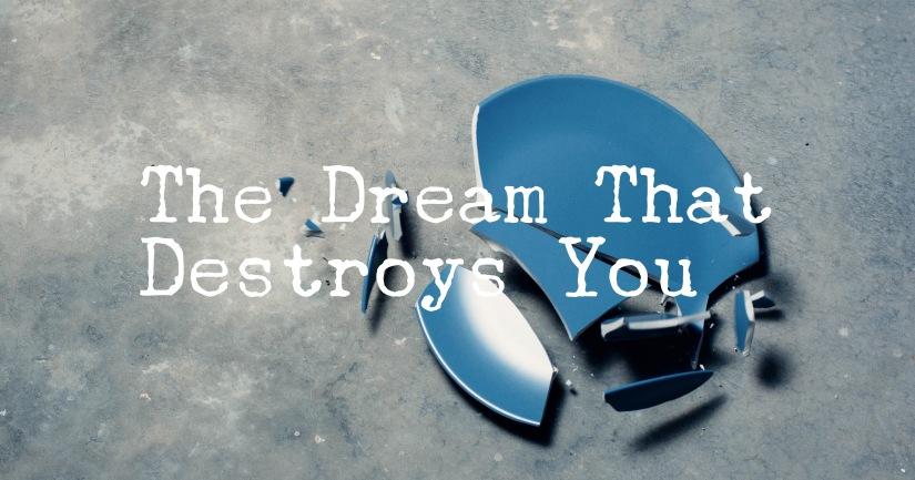 The Dream that DestroysYou